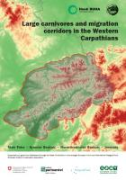 Large carnivores and migration corridors in the Western Carpathians: Malá Fatra – Kysucké Beskydy – Moravskoslezské Beskydy – Javorníky